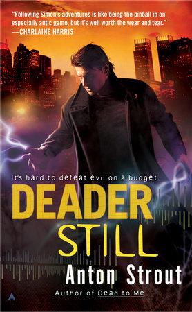Deader Still by Anton Strout