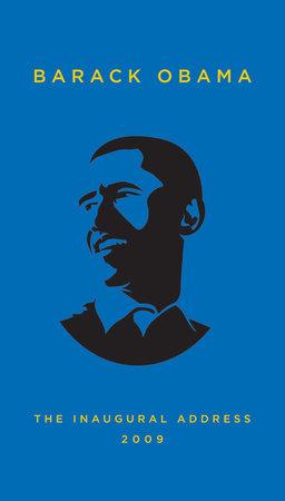 The Inaugural Address, 2009 by Barack Obama