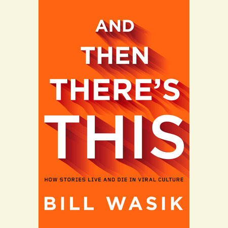 And Then There's This by Bill Wasik