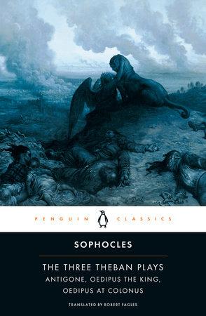 The Three Theban Plays By Sophocles Penguinrandomhouse Com Books