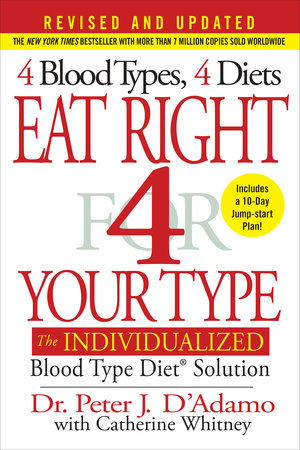 Eat Right 4 Your Type (Revised and Updated) by Dr. Peter J. D'Adamo and Catherine Whitney