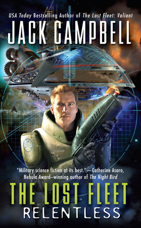 The Lost Fleet: Relentless by Jack Campbell