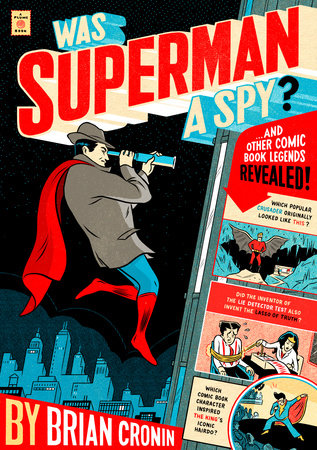 Was Superman a Spy? by Brian Cronin