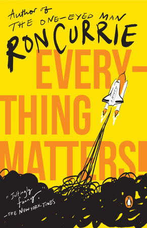Everything Matters! by Ron Currie