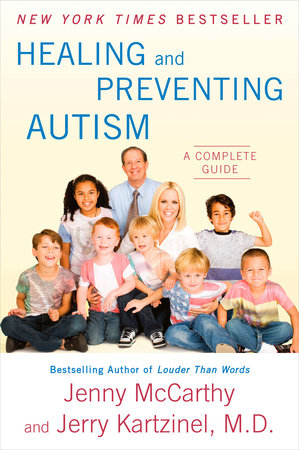 Healing and Preventing Autism by Jenny McCarthy and Jerry Kartzinel