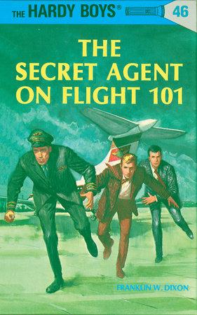 Hardy Boys 46: the Secret Agent on Flight 101 by Franklin W. Dixon