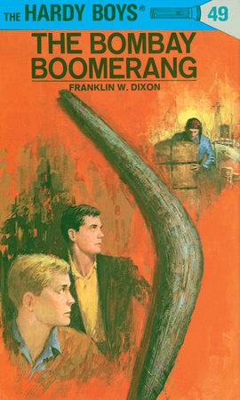 Hardy Boys 49: The Bombay Boomerang by Franklin W. Dixon