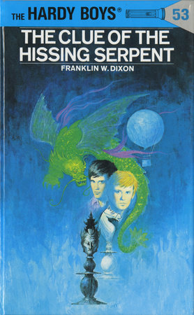 Hardy Boys 53: the Clue of the Hissing Serpent by Franklin W. Dixon