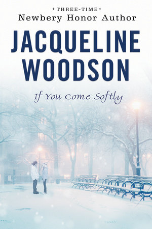 If You Come Softly by Jacqueline Woodson