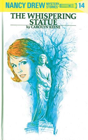 Nancy Drew 14: the Whispering Statue by Carolyn Keene