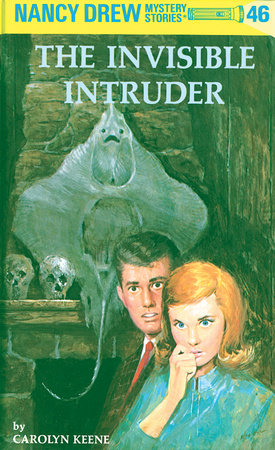 Nancy Drew 46: The Invisible Intruder by Carolyn Keene