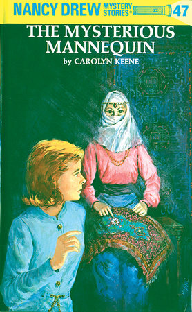 Nancy Drew 47: the Mysterious Mannequin by Carolyn Keene