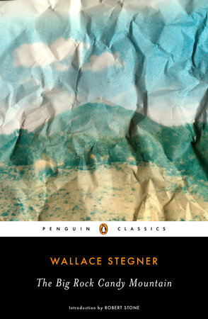 The Big Rock Candy Mountain by Wallace Stegner