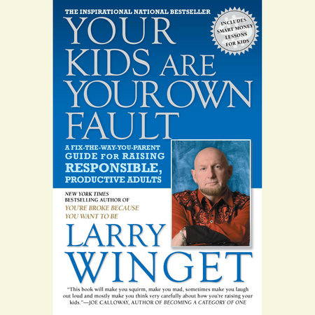 Your Kids Are Your Own Fault by Larry Winget