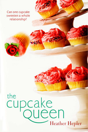 SM The Cupcake Queen by Heather Hepler