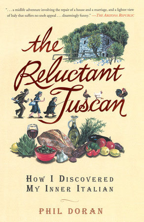 The Reluctant Tuscan by Phil Doran
