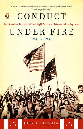 Conduct Under Fire by John A. Glusman