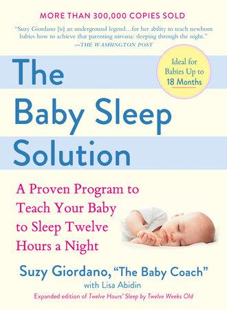 Twelve Hours' Sleep by Twelve Weeks Old by Suzy Giordano and Lisa Abidin