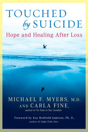 Touched by Suicide by Michael F. Myers and Carla Fine