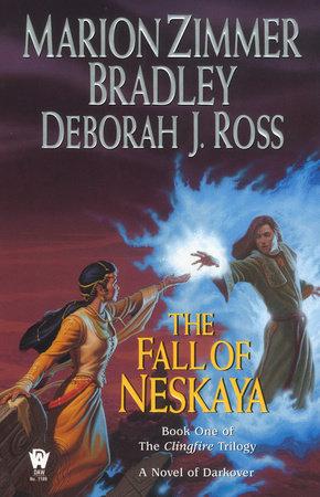 The Fall of Neskaya by Marion Zimmer Bradley and Deborah J. Ross