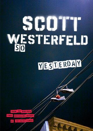 So Yesterday by Scott Westerfeld
