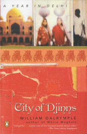 City of Djinns by William Dalrymple