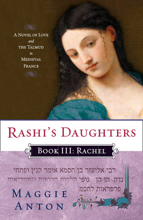 Rashi's Daughters, Book III: Rachel by Maggie Anton