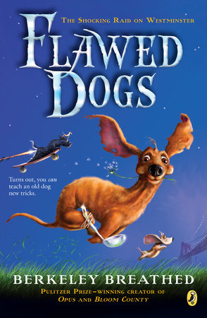 Flawed Dogs: The Novel by Berkeley Breathed
