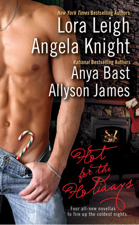 Hot for the Holidays by Lora Leigh, Angela Knight, Anya Bast and Allyson James