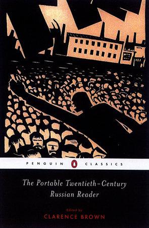 The Portable Twentieth-Century Russian Reader by Various