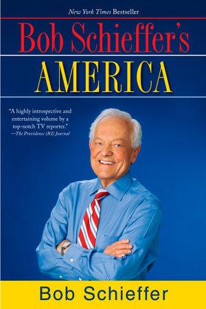 Bob Schieffer's America by Bob Schieffer