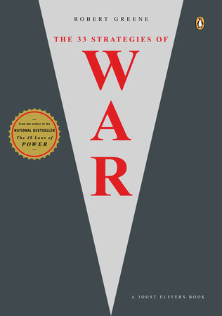 The 33 Strategies of War by Robert Greene and Joost Elffers