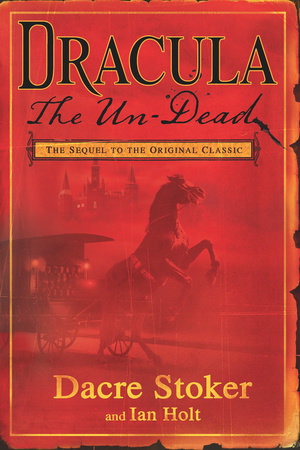 Dracula the Un-Dead by Dacre Stoker and Ian Holt