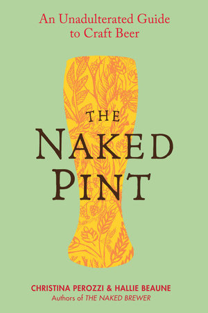 The Naked Pint by Christina Perozzi and Hallie Beaune