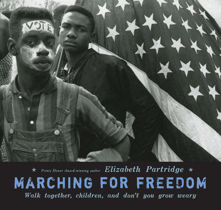 Marching For Freedom by Elizabeth Partridge