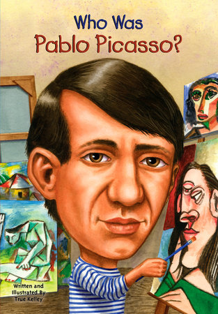 Who Was Pablo Picasso? by True Kelley and Who HQ