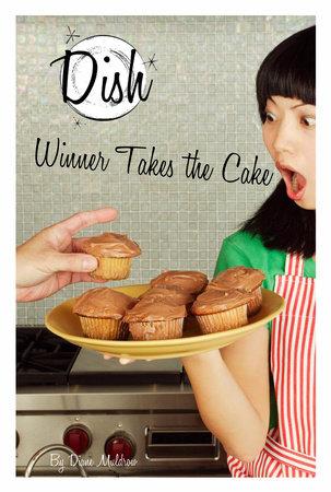 Dish 11: Winner Takes the Cake