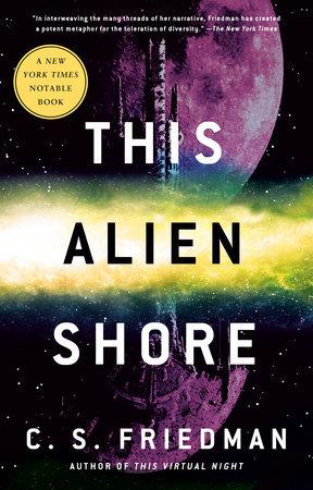 This Alien Shore by C.S. Friedman