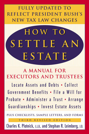 How to Settle an Estate by Charles K. Plotnick and Stephen R. Leimberg