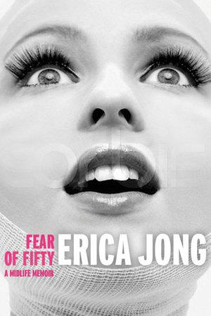 FEAR OF FIFTY by Erica Jong