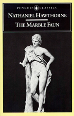 The Marble Faun by Nathaniel Hawthorne