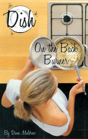 Dish 6: On the Back Burner