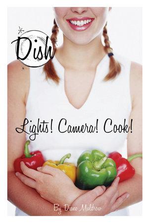 Dish 8: Lights! Camera! Cook!