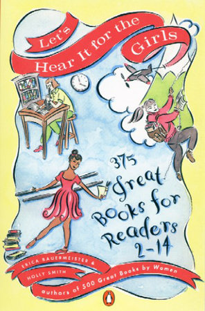 Let's Hear It for the Girls by Erica Bauermeister and Holly Smith