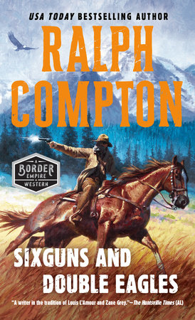 Sixguns and Double Eagles by Ralph Compton