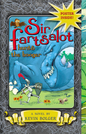 Sir Fartsalot Hunts the Booger by Kevin Bolger