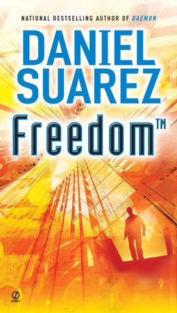 Freedom (TM) by Daniel Suarez