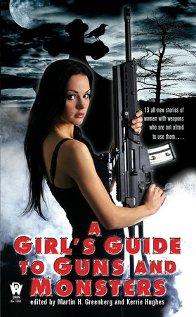 A Girl's Guide to Guns and Monsters by