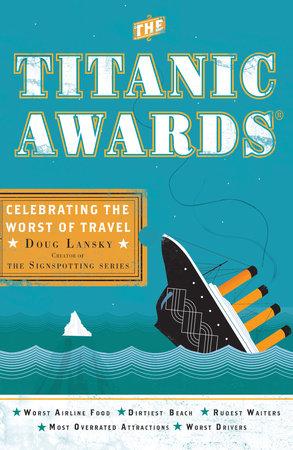 The Titanic Awards by Doug Lansky