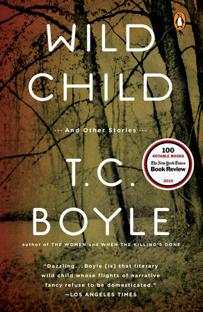 Wild Child by T.C. Boyle